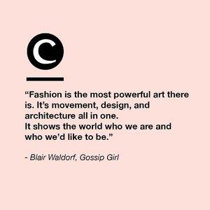 Don't underestimate the power of fashion. #Clozette #ClozetteQuotes